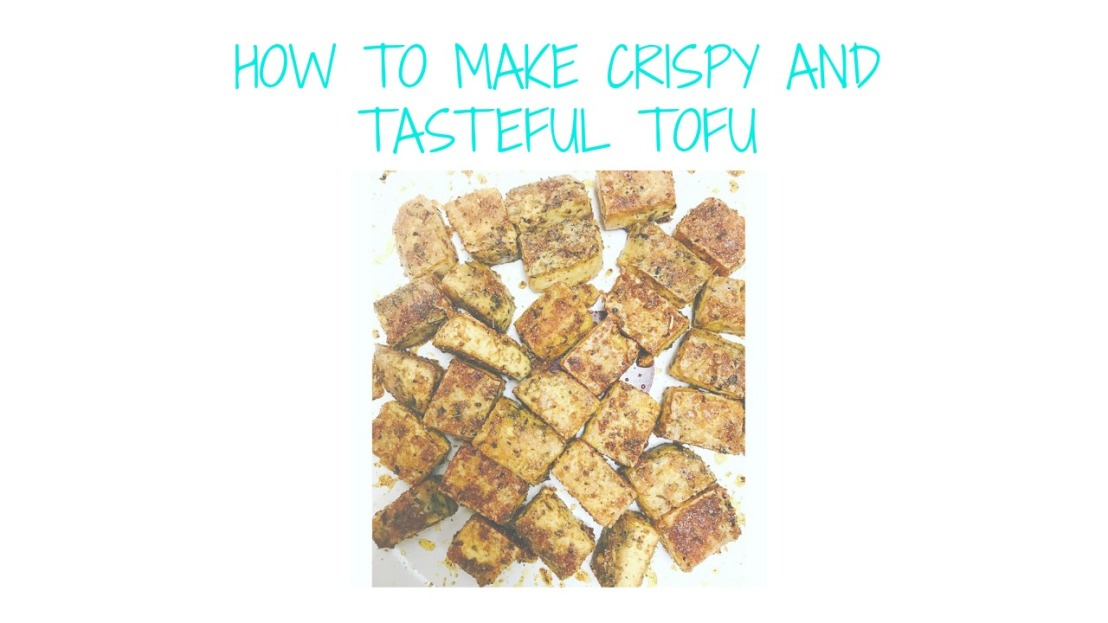 How to make crispy and tasteful tofu