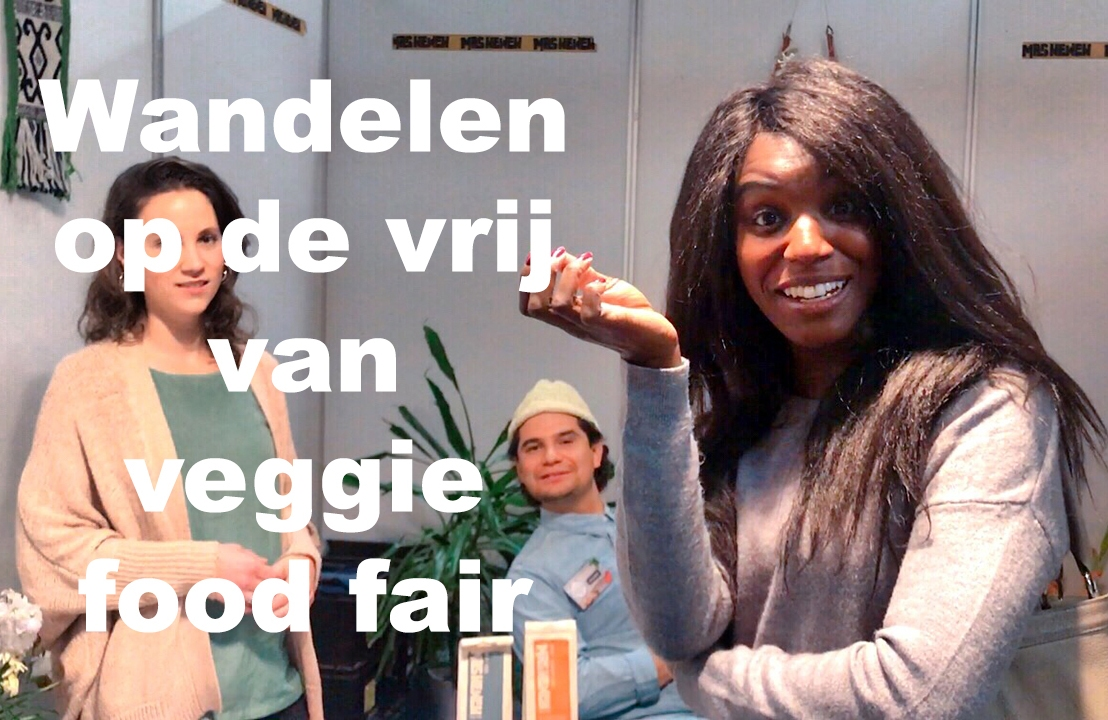 Vrij van veggie food fair (video. Dutch spoken English subs)